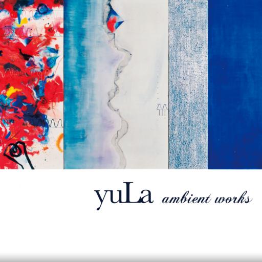 yuLa - ambient works. Aska Kaneko and Mitsuto Suzuki